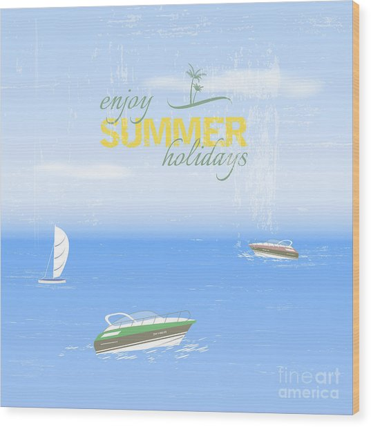 Summer Holidays Background By The Sea Wood Print