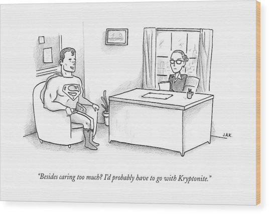 Superman Sits At A Job Interview Wood Print