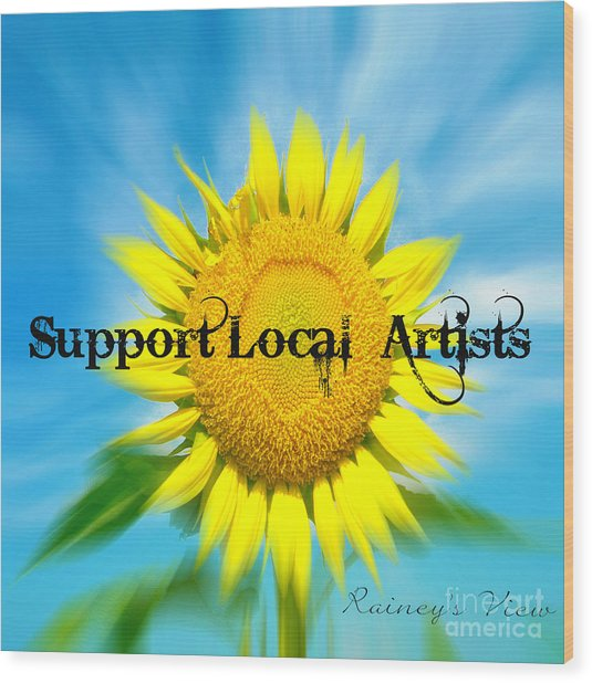 Support Local Artists Wood Print by Lorraine Heath