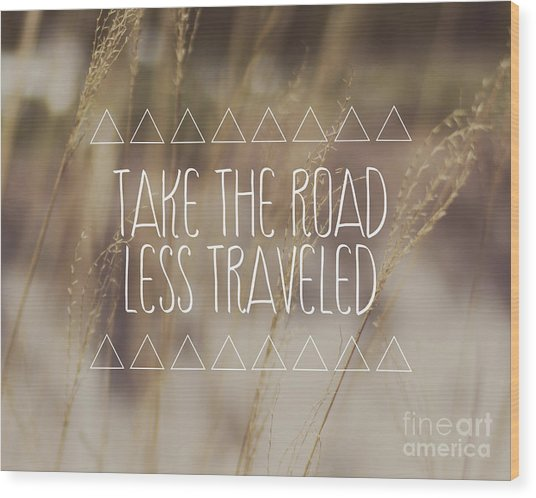 Take The Road Less Traveled Wood Print by Jillian Audrey Photography