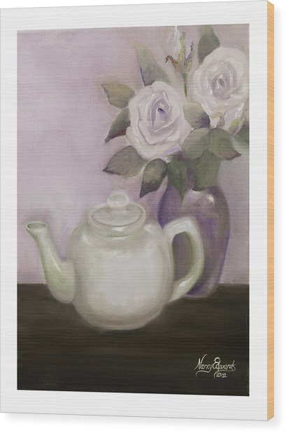 Tea And Roses Wood Print by Nancy Edwards