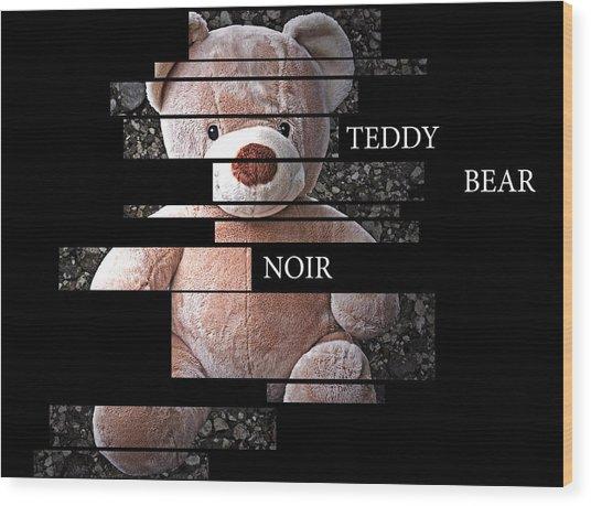 Teddy Bear Noir Wood Print by William Patrick