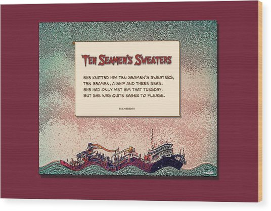 Ten Seamen's Sweaters Wood Print by Brian D Meredith