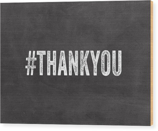 Thank You- Greeting Card Wood Print