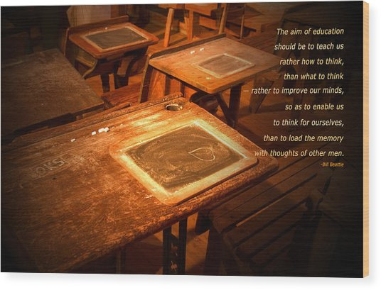 The Aim Of Education Wood Print