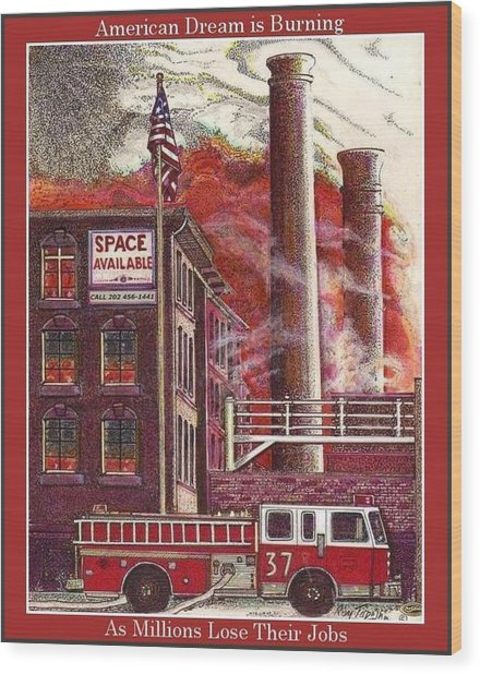 The American Dream Is Burning Wood Print by Ray Tapajna