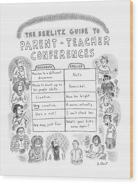 'the Berlitz Guide To Parent-teacher Conferences' Wood Print