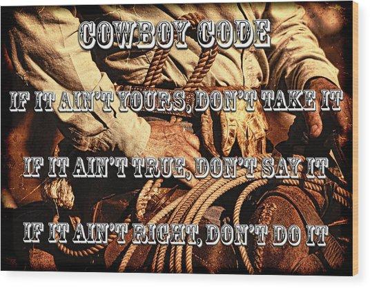 The Cowboy Code Wood Print