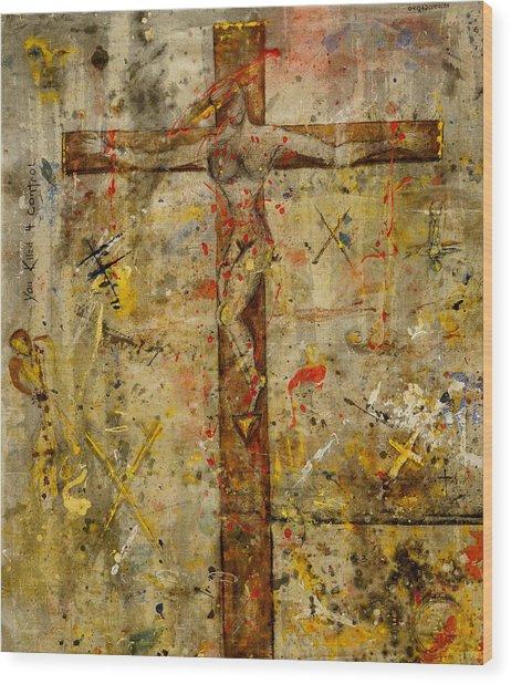 the Crucifying of the Sacred Feminine  Wood Print