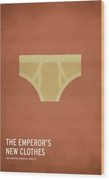 The Emperor's New Clothes Wood Print by Christian Jackson