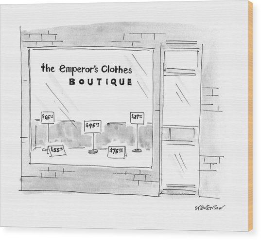 The Emporer's Clothes Boutique Wood Print