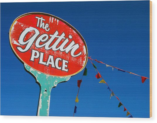 The Gettin Place Wood Print