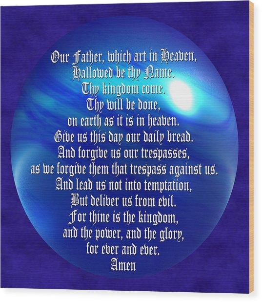 The Lords Prayer Wood Print by Daryl Macintyre