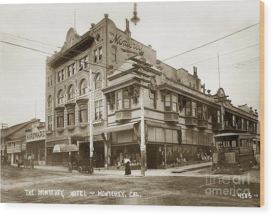 The Monterey Hotel 1904 The Goldstine Block Building 1906 Photo  Wood Print