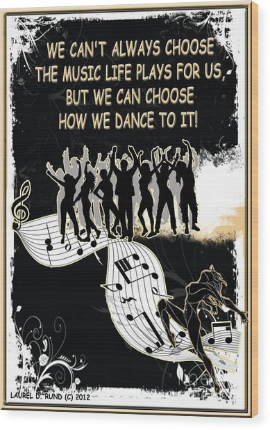 The Music Life Plays For Us Wood Print
