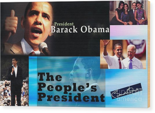 The People's President Still Wood Print