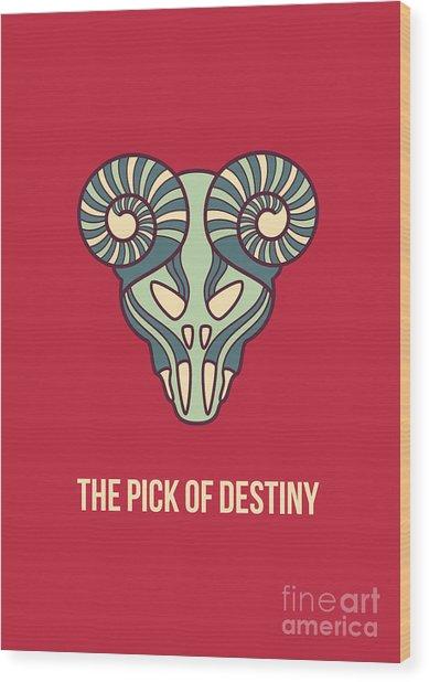 The Pick Of Destiny Wood Print