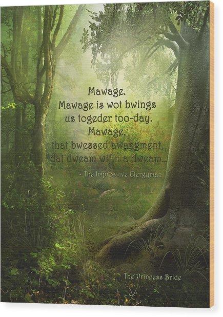 The Princess Bride - Mawage Wood Print