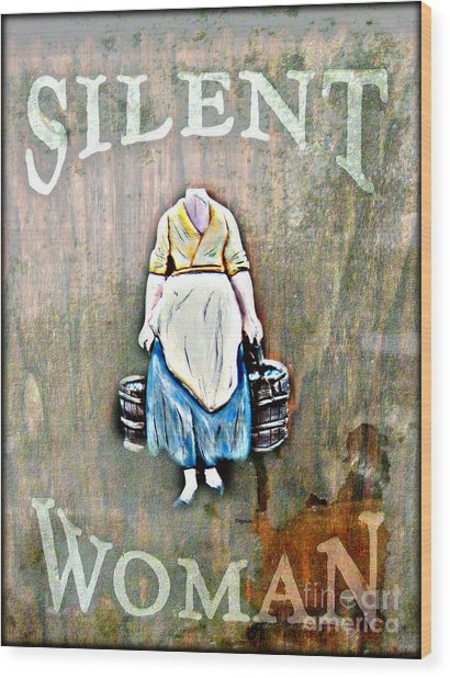 The Silent Woman Wood Print by Steven Digman