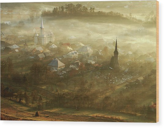The Village Born From Fog... Wood Print by