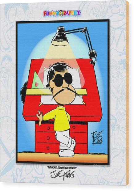 The World Famous Cartoonist Wood Print by Joe King