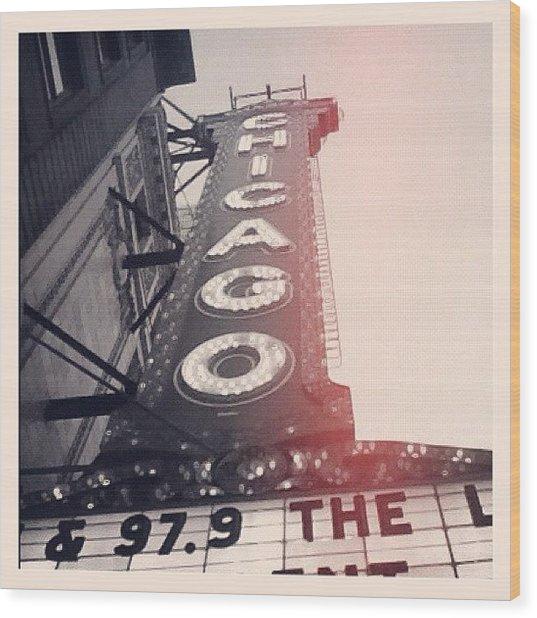 #theloop #chicago #chicagotheatre Wood Print