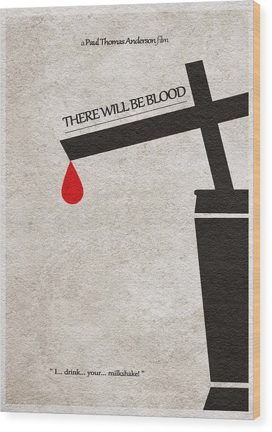 There Will Be Blood Wood Print