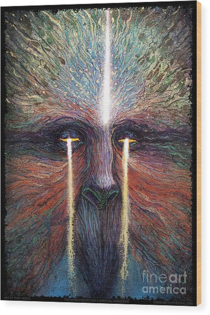 This World Weeps For A Spiritual Awakening Wood Print