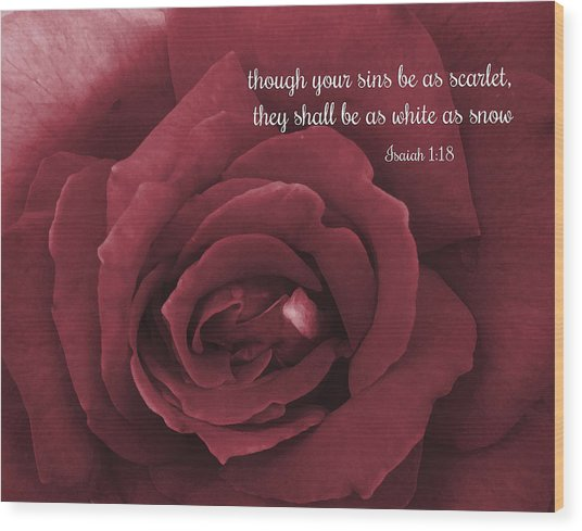 Though Your Sins Be As Scarlet Red Rose Wood Print