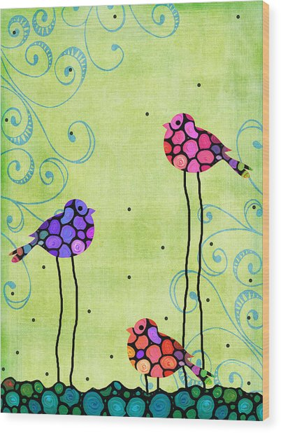 Three Birds - Spring Art By Sharon Cummings Wood Print