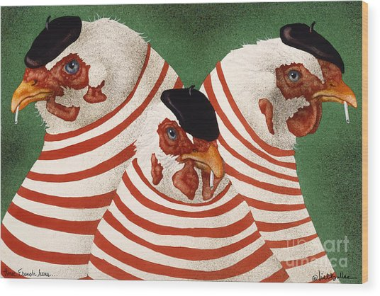 Three French Hens... Wood Print