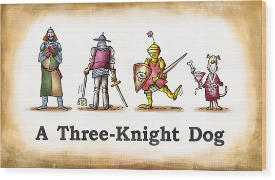Three Knight Dog Wood Print