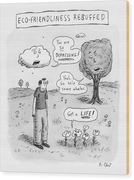 Title: Ecofriendliness Rebuffed. A Man Walks Wood Print