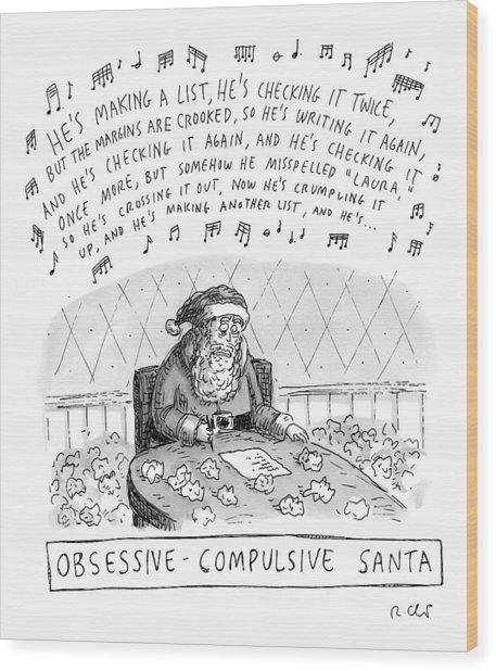 Title: Obsessive-compulsive Santa. Santa Is Shown Wood Print