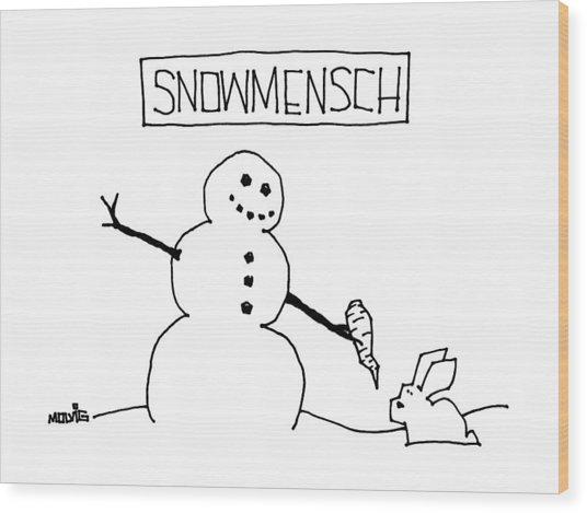 Title: Snowmensch Snowman Hands His Carrot Nose Wood Print