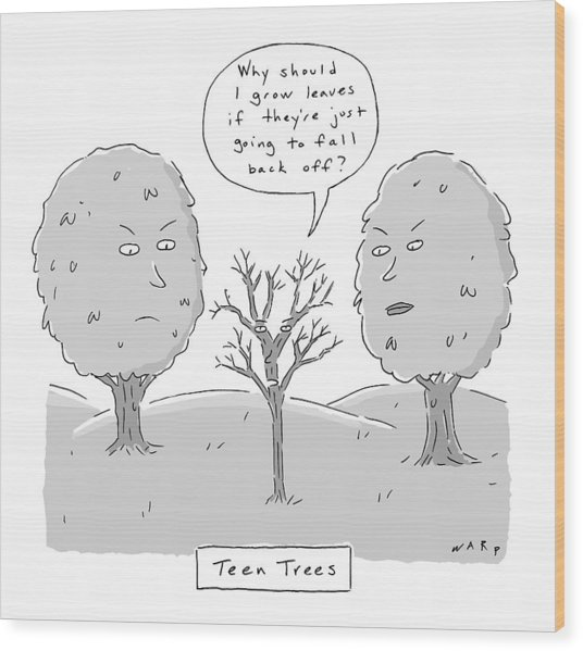 Title: Teen Trees Wood Print
