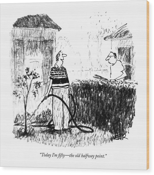 Today I'm Fifty - The Old Halfway Point Wood Print