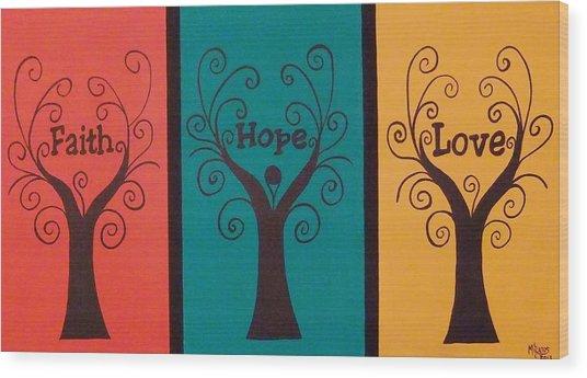 Trees Of Faith Hope Love Triptic Wood Print by Cindy Micklos
