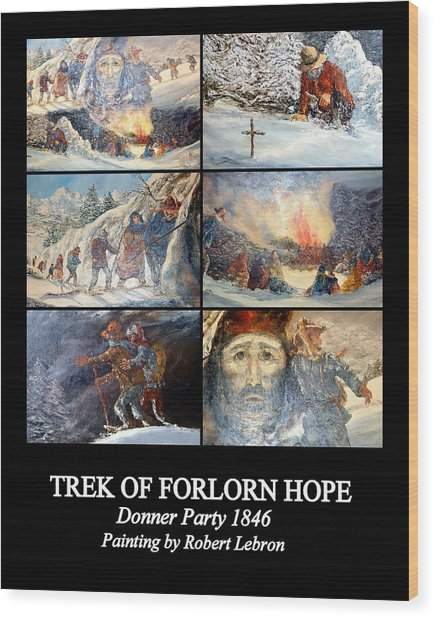 Trek Of Forlorn Hope Wood Print