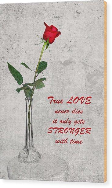 True Love Never Dies Wood Print