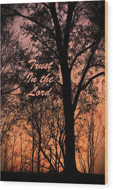 Trust In The Lord Wood Print