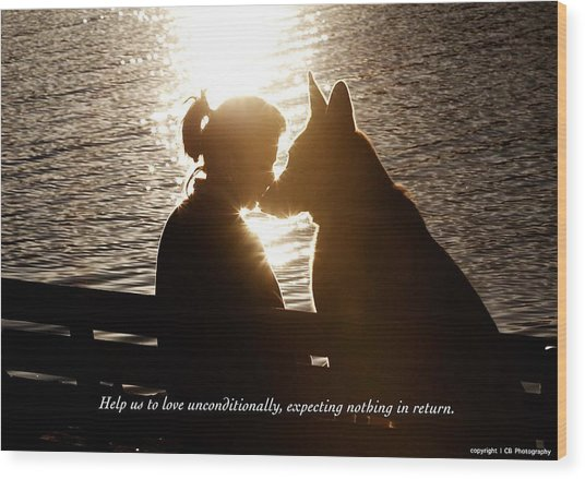 Wood Print featuring the photograph Unconditional Love by Chris Babcock