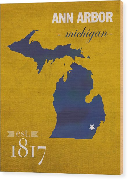 University Of Michigan Wolverines Ann Arbor College Town State Map Poster Series No 001 Wood Print