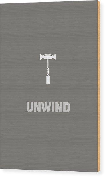 Unwind Wood Print