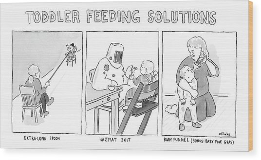 Various Ways To Feed A Toddler Without Getting Wood Print