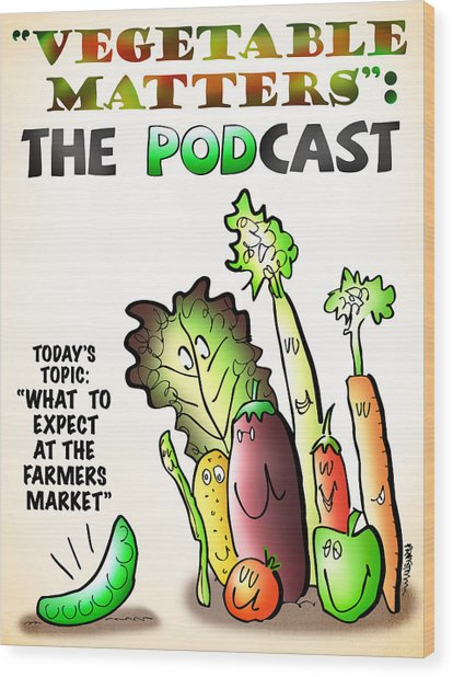 Vegetable Matters The Podcast Wood Print