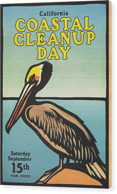 Vintage California Coastal Cleanup Day Pelican Poster Wood Print