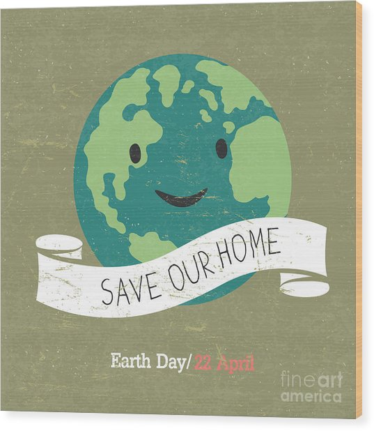 Vintage Earth Day Poster. Cartoon Earth Wood Print by Pashabo