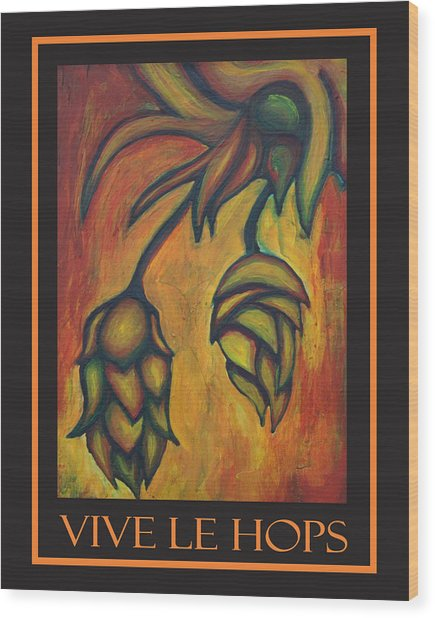 Vive Le Hops In Black Wood Print by Alexandra Ortiz de Fargher