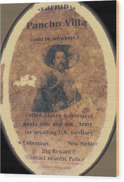 Wanted Poster For Pancho Villa After Columbus New Mexico Raid  Wood Print